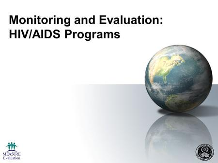 Monitoring and Evaluation: HIV/AIDS Programs