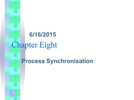 6/16/2015 Chapter Eight Process Synchronisation. Index Objectives Concurrent processes and Asynchronous concurrent processes Process synchronisation Mutual.