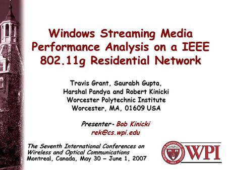 Windows Streaming Media Performance Analysis on a IEEE 802.11g Residential Network The Seventh International Conferences on Wireless and Optical Communications.