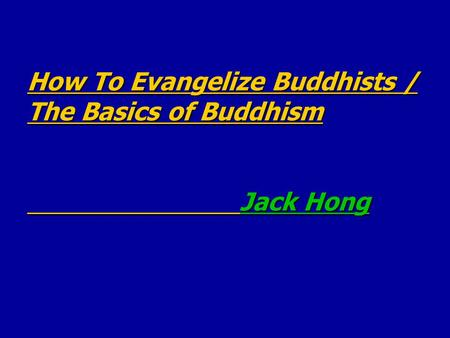 How To Evangelize Buddhists / The Basics of Buddhism Jack Hong