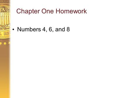 Chapter One Homework Numbers 4, 6, and 8. Appendix for Chapter 1 Graphing and Algebra Review.