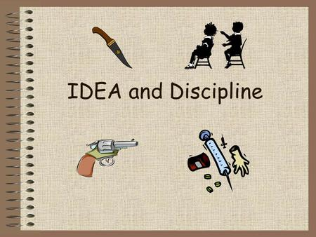 "IDEA and Discipline. May not completely terminate the right to FAPE Must make ""manifestation determination"""