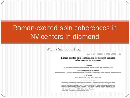 Maria Simanovskaia Raman-excited spin coherences in NV centers in diamond.
