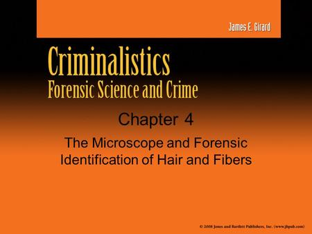The Microscope and Forensic Identification of Hair and Fibers