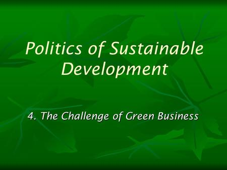 4. The Challenge of Green Business Politics of Sustainable Development.