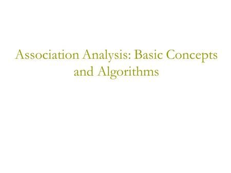 Association Analysis: Basic Concepts and Algorithms.