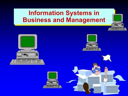 Information Systems in Business and Management. Origins in a number of Disciplines –Management –Operations Research –Computer Science –Accounting –Organisation.