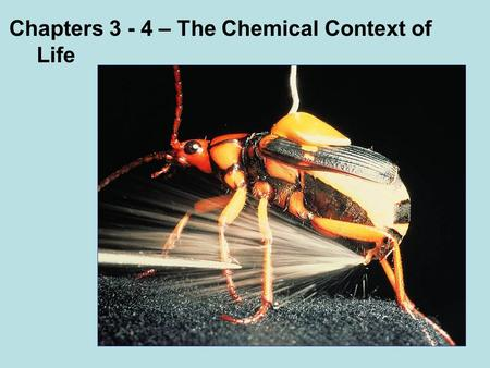 Chapters 3 - 4 – The Chemical Context of Life. Matter: takes up space and has mass.