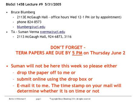 DON'T FORGET – TERM PAPERS ARE DUE BY 5 PM on Thursday June 2