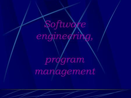 Software engineering, program management. The problem  Software is expensive to design! – Industry estimates put software development labor costs at.