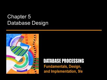 Fundamentals, Design, and Implementation, 9/e Chapter 5 Database Design.