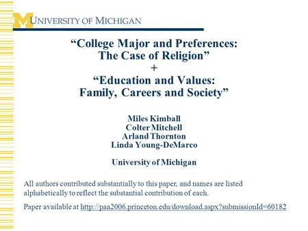 """College Major and Preferences: The Case of Religion"" + ""Education and Values: Family, Careers and Society"" Miles Kimball Colter Mitchell Arland Thornton."