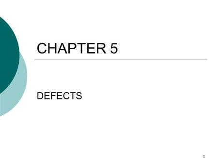 CHAPTER 5 DEFECTS.