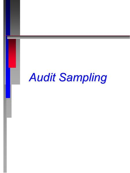 Audit Sampling. Definition: Audit Sampling Audit sampling is the application of an audit procedure to less than 100 percent of the items within an account.