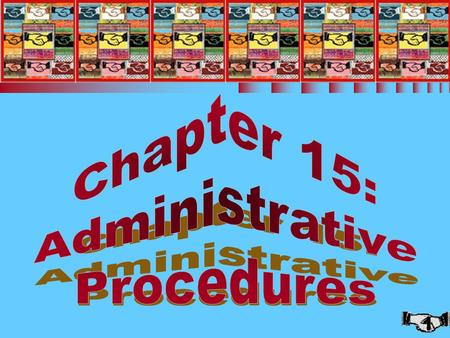 1 Chapter 15: Administrative Procedures. 2 ADMINISTRATIVE PROCEDURES (1 of 2) n Role of the IRS n Audits of tax returns n Requests for rulings n Due dates.
