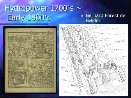 Hydropower 1700 ' s ~ Early 1800 ' s Bernard Forest de B é lidor, Architecture Hydraulique,