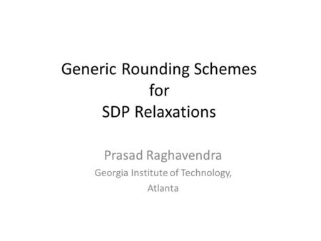 Generic Rounding Schemes for SDP Relaxations