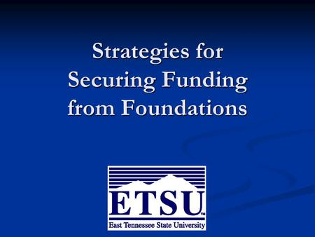 Strategies for Securing Funding from Foundations.