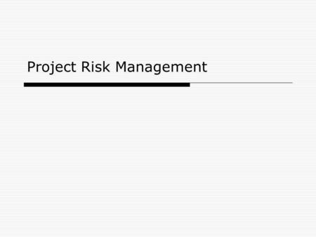 Project Risk Management. 2 Table 11-5. Sample Risk Register / Risk Analysis No.RankRiskDescriptionCategoryRoot Cause TriggersPotential Responses Risk.