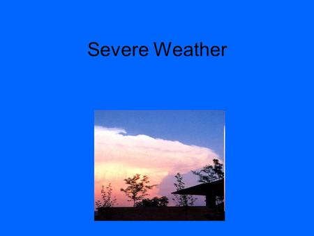 Severe Weather Key Terms Thunderstorms Tornado Hurricane.