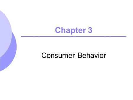 Chapter 3 Consumer Behavior.