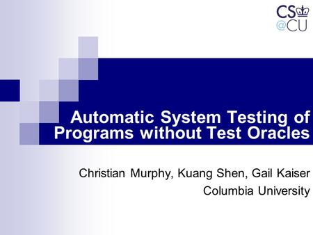 Automatic System Testing of Programs without Test Oracles