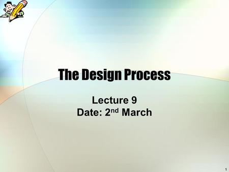 1 The Design Process Lecture 9 Date: 2 nd March. 2 Overview Life-Cycle Models in HCI 4 basic activities in HCI Requirements Design Develop/Build Evaluation.