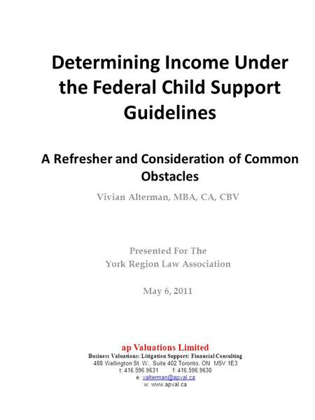 Determining Income Under the Federal Child Support Guidelines A Refresher and Consideration of Common Obstacles Vivian Alterman, MBA, CA, CBV Presented.