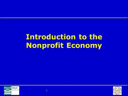 1 Introduction to the Nonprofit Economy. 2 Outline Definitions and size of the sector Development of the sector Challenges, opportunities, trends, and.
