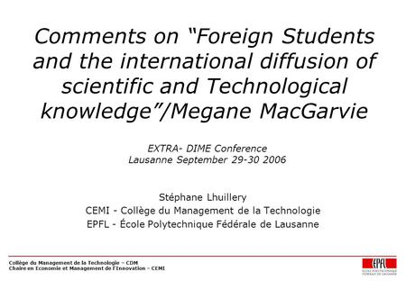 "Collège du Management de la Technologie – CDM Chaire en Economie et Management de l'Innovation – CEMI Comments on ""Foreign Students and the international."