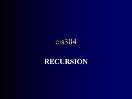 Cis304 RECURSION. Recursion A recursive computation solves a problem by using the solution of the same problem with simpler input For recursion to terminate,