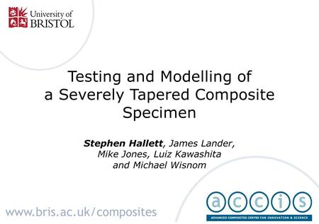 Testing and Modelling of a Severely Tapered Composite Specimen