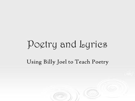 Using Billy Joel to Teach Poetry