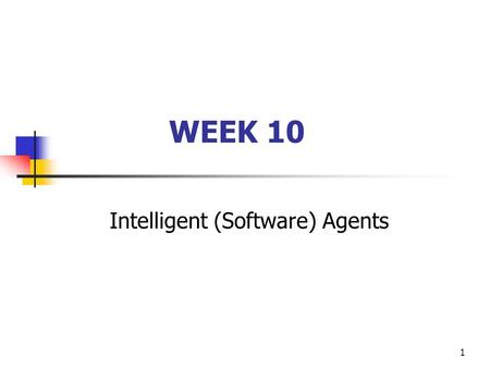 1 WEEK 10 Intelligent (Software) Agents. 2 Case Scenario Every year, ABC Enterprise will conduct annual general meeting (AGM) to report company performance.