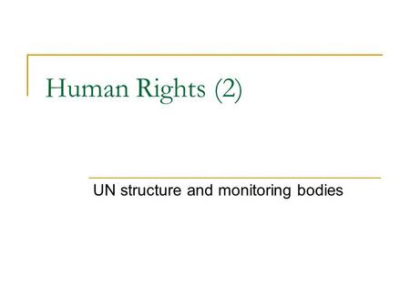 UN structure and monitoring bodies