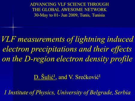VLF measurements of lightning induced electron precipitations and their effects on the D-region electron density profile D. Šulić, and V. D. Šulić 1, and.