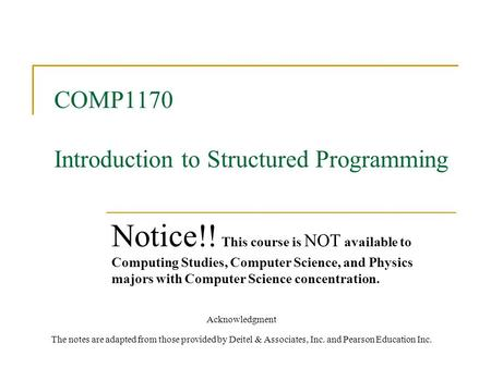 COMP1170 Introduction to Structured <strong>Programming</strong> Notice!! This course is NOT available to Computing Studies, Computer Science, and Physics majors with Computer.