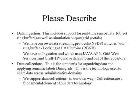 Please Describe Data ingestion. This includes support for real-time sensor data (object ring buffers) as well as simulation output (grid portals) –We have.