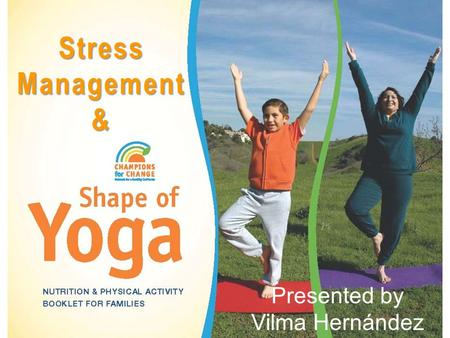 Stress Management & Presented by Vilma Hernández.