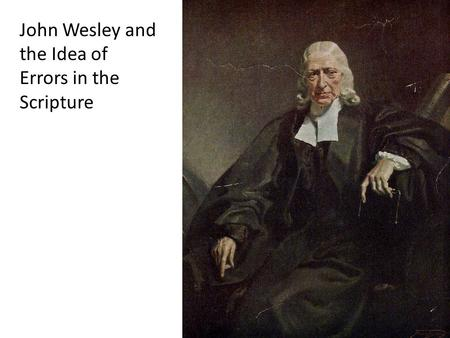 John Wesley and the Idea of Errors in the Scripture.