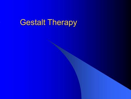"Gestalt Therapy. Overview Formulated by Frederick S. (Fritz) Perls. Psychoanalysis forms the framework for Gestalt therapy. ""Gestalt"" comes from the German."