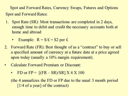 Spot and Forward Rates, Currency Swaps, Futures and Options