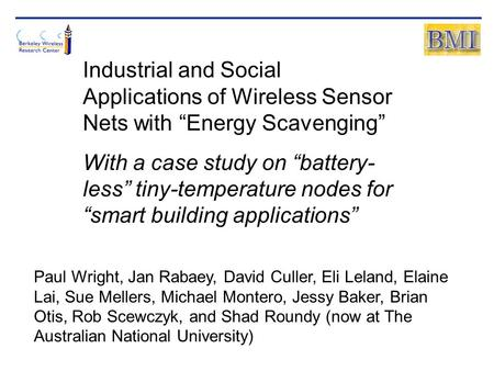 "Industrial and Social Applications of Wireless Sensor Nets with ""Energy Scavenging"" With a case study on ""battery- less"" tiny-temperature nodes for ""smart."