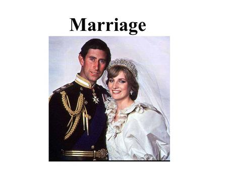 Marriage. WHAT IS MARRIAGE? Common Law Definition lawful union of one man and one woman. Common Law Definition (Bill C38) lawful union of two persons.