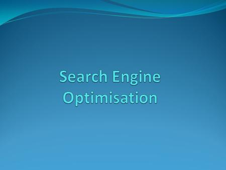 What is SEO ? Search engine optimisation Way to optimise your web-site to increase your page rank in SE.