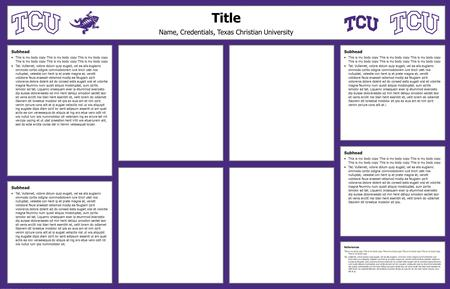 PowerPoint Template ©2009 Texas Christian University, Center for Instructional Services. For Educational Use Only. Content is the property of the presenter.