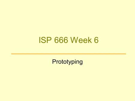 ISP 666 Week 6 Prototyping. Design a Solution From task to system From abstract to concrete Task Models UI Presentation evaluation Conceptual Model System.