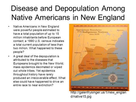 Disease and Depopulation Among Native Americans in New England Native Americans in New England were powerful people estimated to have a total population.