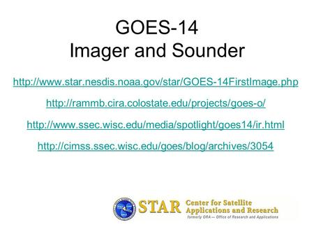 GOES-14 Imager and Sounder