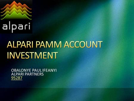 OBALONYE PAUL IFEANYI ALPARI PARTNERS 95287. A PAMM-Account is a trading account that consists of one or several Managed Accounts, which come together.